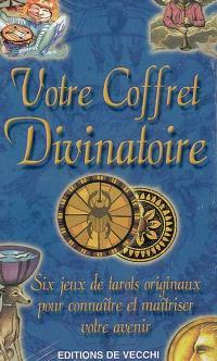 Votre coffret divinatoire : six jeux de tarots originaux pour connaître et maîtriser votre avenir