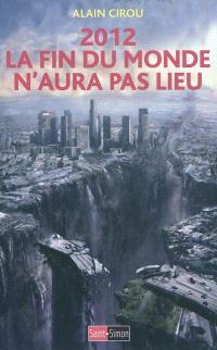 2012, la fin du monde n'aura pas lieu