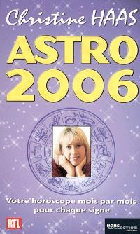 Astro 2006 : ambiance, perso, boulot... : votre horoscope mois par mois
