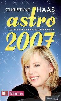 Astro 2007 : ambiance, perso, boulot... votre horoscope mois par mois