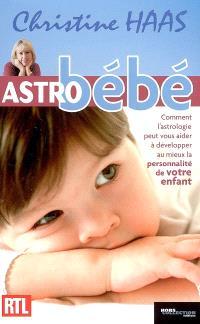 Astro bébé : comment l'astrologie peut vous aider à développer au mieux la personnalité de votre enfant