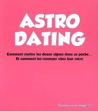 Astro dating : comment mettre les douze signes dans sa poche... et comment les renvoyer chez leur mère