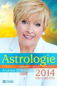 Astrologie 2014  : Clin d'œil 2015 : semaine après semaine