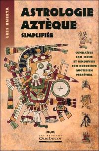 Astrologie aztèque simplifiée
