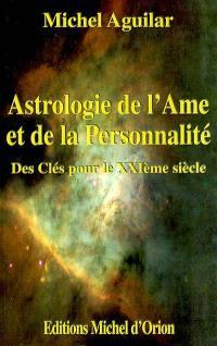 Astrologie de l'âme et de la personnalité : des clés pour le XXIe siècle