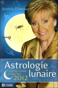 Astrologie lunaire  : votre guide jusqu'en 2012