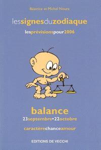Balance : 23 septembre-22 octobre : caractère, chance, amour, les prévisions pour 2006