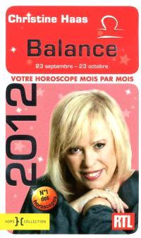 Balance 2012 : 23 septembre-23 octobre : votre horoscope mois par mois