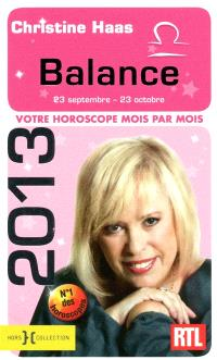Balance 2013 : 23 septembre-23 octobre : votre horoscope mois par mois