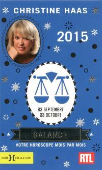 Balance 2015 : 23 septembre-23 octobre : votre horoscope mois par mois