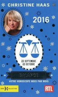 Balance 2016 : 23 septembre-23 octobre : votre horoscope mois par mois