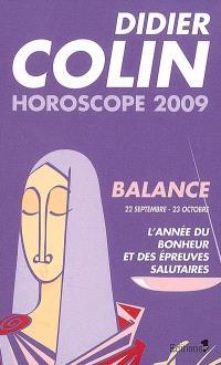 Balance, septième signe du zodiaque, 22 ou 23 septembre-22 ou 23 octobre : l'année du bonheur et des épreuves salutaires : horoscope 2009