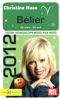Bélier 2012 : 20 mars-20 avril : votre horoscope mois par mois