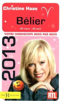 Bélier 2013 : 20 mars-20 avril : votre horoscope mois par mois