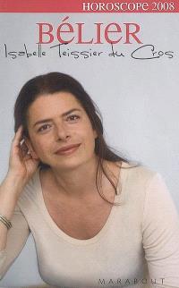 Bélier, 21 mars-20 avril : portrait astrologique, affinités avec les autres signes, vos enjeux en 2008