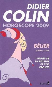 Bélier, premier signe du zodiaque, 20 ou 21 mars-19 ou 20 avril : l'année de la réussite de vos projets : horoscope 2009