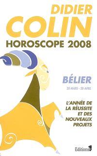 Bélier, premier signe du zodiaque, 20 ou 21 mars-19 ou 20 avril : l'année de la réussite et des nouveaux projets : horoscope 2008