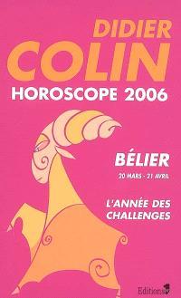 Bélier, premier signe du zodiaque, 20 ou 21 mars-20 ou 21 avril : horoscope 2006