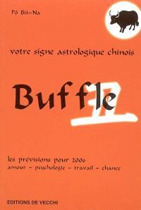 Buffle : votre signe astrologique chinois en 2006