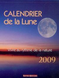 Calendrier de la lune 2009 : vivre au rythme de la nature