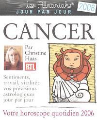 Cancer : votre horoscope quotidien 2006 : sentiments, travail, vitalité, vos prévisions astrologiques jour par jour