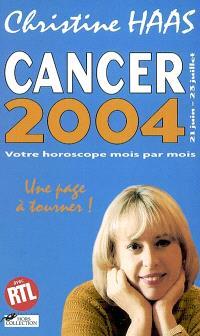 Cancer 2004 (21 juin-23 juillet) : votre horoscope mois par mois : une page à tourner !