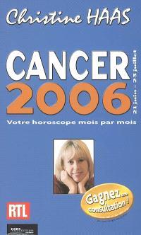Cancer 2006 : 21 juin-23 juillet