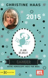 Cancer 2015 : 21 juin-22 juillet : votre horoscope mois par mois