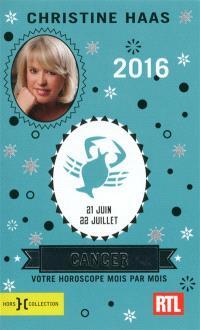 Cancer 2016 : 21 juin-22 juillet : votre horoscope mois par mois