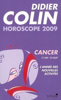 Cancer, quatrième signe du zodiaque, 20 ou 21 juin-22 ou 23 juillet : l'année des nouvelles activités : horoscope 2009