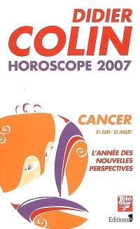 Cancer, quatrième signe du zodiaque, 21 juin-23 juillet : l'année des nouvelles perspectives : horoscope 2007