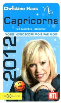 Capricorne 2012 : 21 décembre-20 janvier : votre horoscope mois par mois