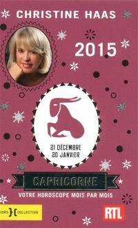 Capricorne 2015 : 21 décembre-20 janvier : votre horoscope mois par mois