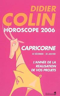 Capricorne, dixième signe du zodiaque, 20 ou 21 décembre-19 ou 20 janvier : horoscope 2006