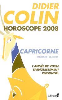 Capricorne, dixième signe du zodiaque, 20 ou 21 décembre-19 ou 20 janvier : l'année de votre épanouissement personnel : horoscope 2008