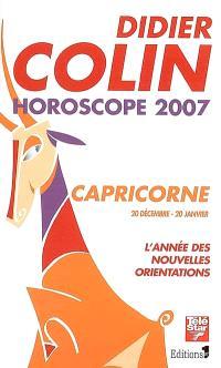 Capricorne, dixième signe du zodiaque, 20 ou 21 décembre-19 ou 20 janvier : l'année des nouvelles orientations : horoscope 2007