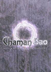 Chaman Bao : les animaux messagers