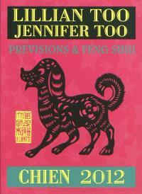 Chien 2012 : prévisions & feng shui