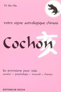 Cochon : votre signe astrologique chinois en 2006