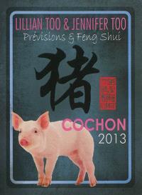 Cochon 2013 : prévisions & feng shui