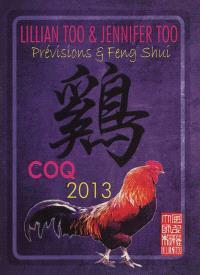 Coq 2013 : prévisions & feng shui