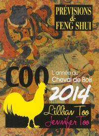 Coq 2014 : l'année du cheval de bois : prévisions & feng shui