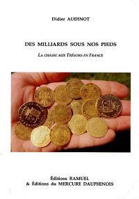 Des milliards sous nos pieds : la chasse aux trésors en France