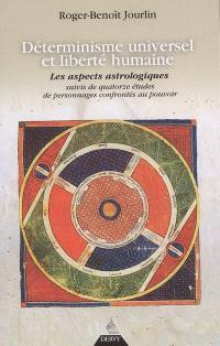 Déterminisme et liberté : les aspects en astrologie, suivis de quatorze études de personnages confrontés au pouvoir