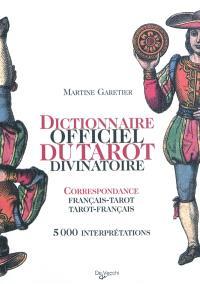Dictionnaire officiel du tarot divinatoire : correspondance français-tarot, tarot-français