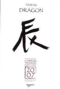 Dragon : votre horoscope chinois, prévisions pour l'année 2007