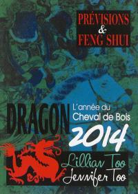 Dragon 2014 : l'année du cheval de bois : prévisions & feng shui