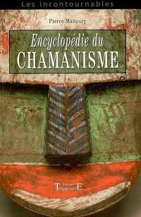 Encyclopédie du chamanisme : techniques opératives de chamanisme traditionnel