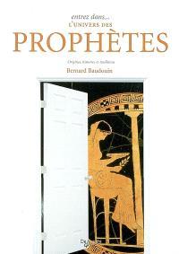 Entrez dans... l'univers des prophètes : origines, histoires et traditions