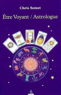 Etre voyant, astrologue